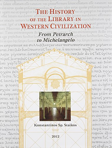 9781584561828: The History of the Library in Western Civilization: From Petrarch to Michelangelo