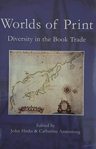 9781584561910: Worlds of Print: Diversity in the Book Trade (Print Networks)