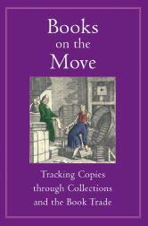 9781584562191: Books On The Move: Tracking Copies Through Collections and the Book Trade