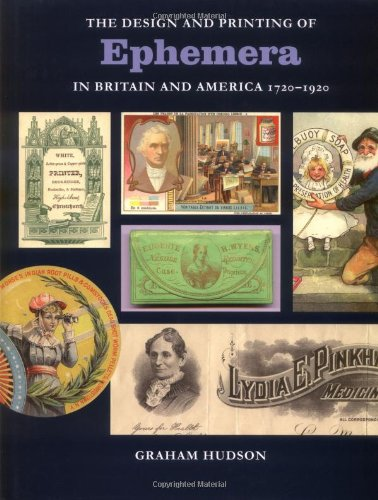 9781584562245: The Design & Printing of Ephemera in Britain & America: 1720-1920