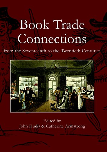 9781584562290: BOOK TRADE CONNECTIONS FROM THE SEVENTEENTH TO THE TWENTIETH CENTURIES.