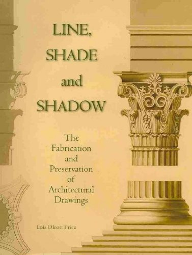 9781584562375: Line, Shade and Shadow: The Fabrication and Preservation of Architectural Drawings