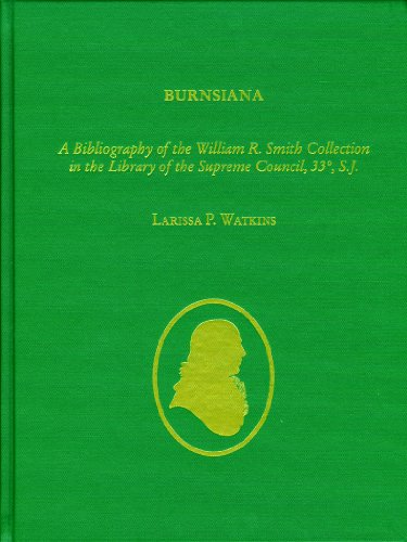 Burnsiana: A Bibliography of the William R. Smith Collection in the Library of the Supreme Council,...
