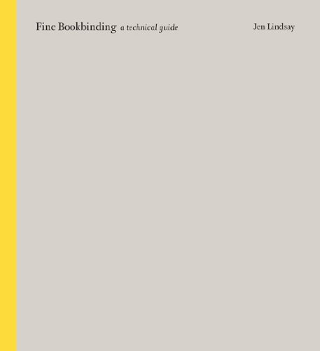 Fine Bookbinding: A Technical Guide: Jen Lindsay