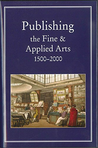 Publishing the Fine and Applied Arts 1500-2000 (Publishing Pathways)