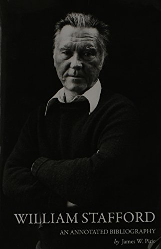 William Stafford : An Annotated Bibliography: James W. Pirie