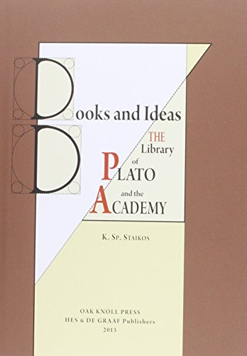 BOOKS AND IDEAS: THE LIBRARY OF PLATO: Staikos, Konstantinos Sp.