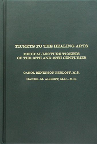 9781584563297: TICKETS TO THE HEALING ARTS: MEDICAL LECTURE TICKETS OF THE 18TH AND 19TH CENTURIES