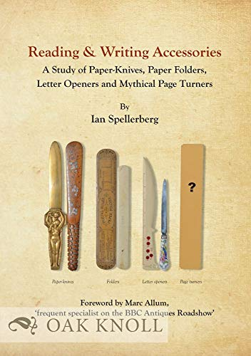 9781584563501: Reading & Writing Accessories: A Study of Paper-Knives, Paper Folders, Letter Openers and Mythical Page Turners