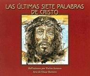 Las Ultimas Siete Palabras de Cristo (Paperback): F Javier Orozco,