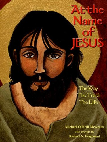 9781584593140: At the Name of Jesus: The Way, The Truth, The Life