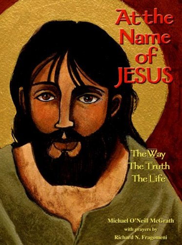 9781584593522: At the Name of Jesus: The Way, the Truth, the Life