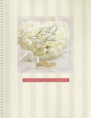 9781584594963: Love One Another: The Wedding Collection Songbook