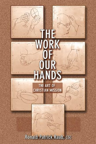 9781584595816: The Work of Our Hands: The Art of Christian Mission