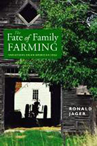 The Fate Of Family Farming: Variations On An American Idea.