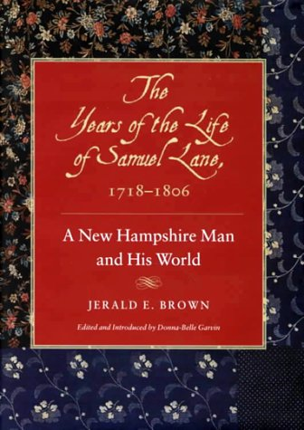 The Years of the Life of Samuel Lane, 1718-1806: A New Hampshire Man and His World