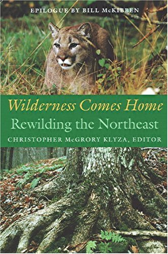 9781584651024: Wilderness Comes Home: Rewilding the Northeast (Middlebury Bicentennial Series in Environmental Studies)