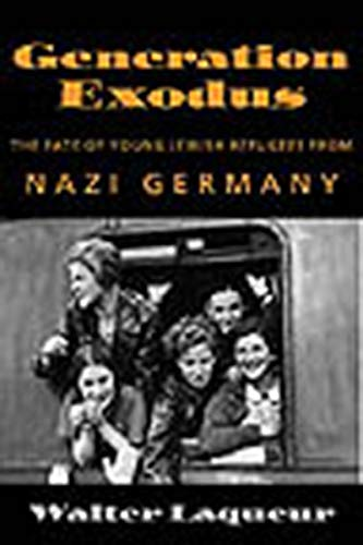 9781584651062: Generation Exodus : The Fate of Young Jewish Refugees from Nazi Germany