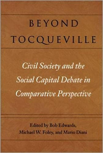 9781584651253: Beyond Tocqueville: Civil Society and the Social Capital Debate in Comparative Perspective (Civil Society: Historical and Contemporary Perspectives)