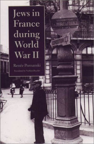 9781584651444: Jews in France During World War II (Tauber Institute for the Study of European Jewry)