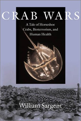 9781584651680: Crab Wars: A Tale of Horseshoe Crabs, Bioterrorism, and Human Health