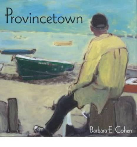 Provincetown (9781584651741) by Barbara E. Cohen