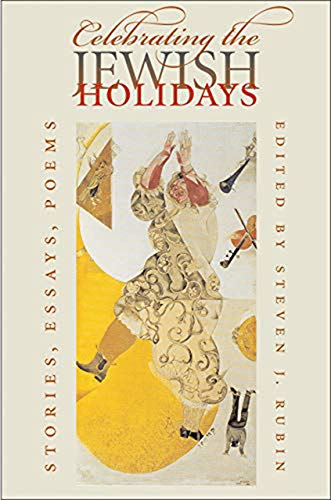 Celebrating The Jewish Holidays: Stories, Poems, Essays.: Rubin, Steven J.