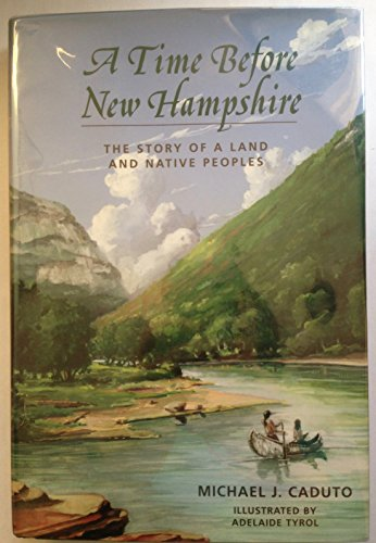 9781584651857: A Time Before New Hampshire: The Story of a Land and Native Peoples