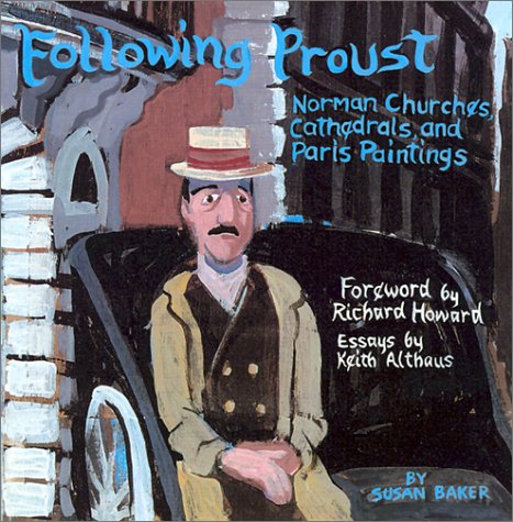 9781584651895: Following Proust: Norman Churches, Cathedrals, and Paris Paintings