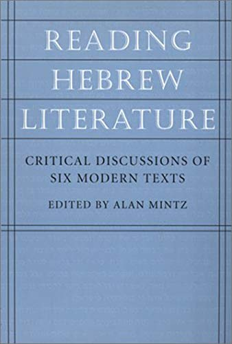 9781584651956: Reading Hebrew Literature: Critical Discussions of Six Modern Texts (The Tauber Institute Series for the Study of European Jewry)