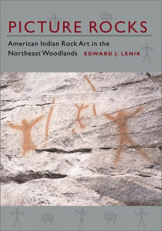 9781584651963: Picture Rocks: American Indian Rock Art in the Northeast Woodlands