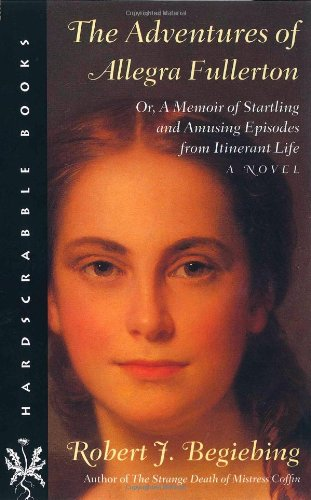 9781584652113: The Adventures of Allegra Fullerton: Or, A Memoir of Startling and Amusing Episodes from Itinerant Life―A Novel (Hardscrabble Books–Fiction of New England)