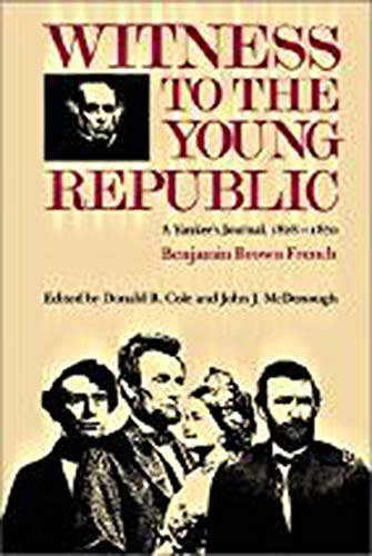 9781584652656: Witness to the Young Republic: A Yankee's Journal, 1828–1870