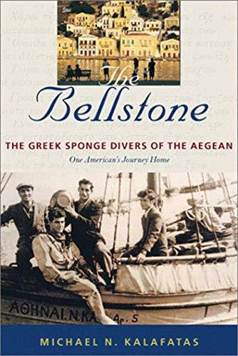 The Bellstone: The Greek Sponge Divers of: Michael N. Kalafatas