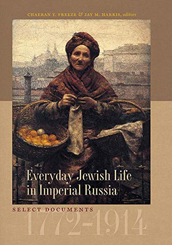 9781584653028: Everyday Jewish Life in Imperial Russia: Select Documents, 1772–1914 (The Tauber Institute Series for the Study of European Jewry)