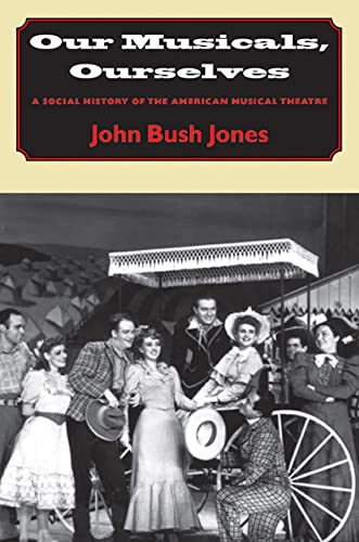 9781584653110: Our Musicals, Ourselves: A Social History of the American Musical Theater