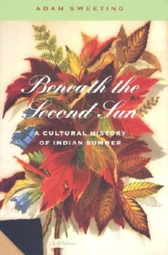 9781584653141: Beneath the Second Sun: A Cultural History of Indian Summer (Revisiting New England)