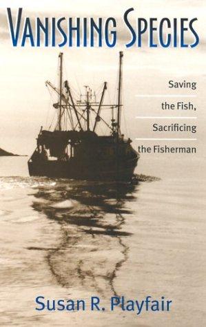 9781584653189: Vanishing Species: Saving the Fish, Sacrificing the Fisherman