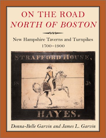 9781584653219: On the Road North of Boston: New Hampshire Taverns and Turnpikes, 1700-1900