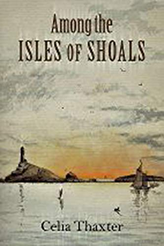 Among the Isles of Shoals (Revisiting New: Celia L. Thaxter