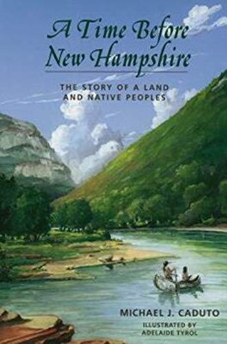 9781584653363: A Time Before New Hampshire: The Story of a Land and Native Peoples