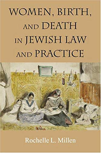 9781584653400: Women, Birth, and Death in Jewish Law and Practice (HBI Series on Jewish Women)