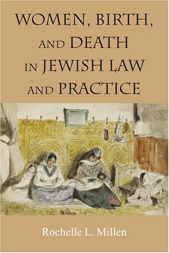 9781584653653: Women, Birth, and Death in Jewish Law and Practice (HBI Series on Jewish Women)