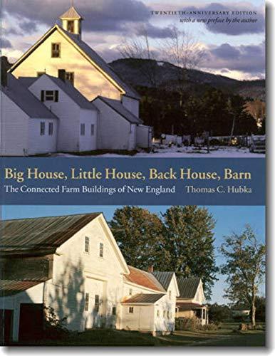 9781584653721: Big House, Little House, Back House, Barn: The Connected Farm Buildings of New England