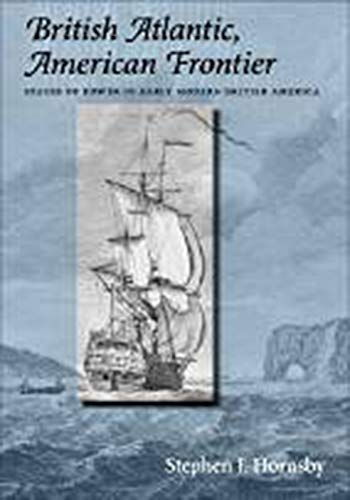 9781584654278: British Atlantic, American Frontier: Spaces of Power in Early Modern British America