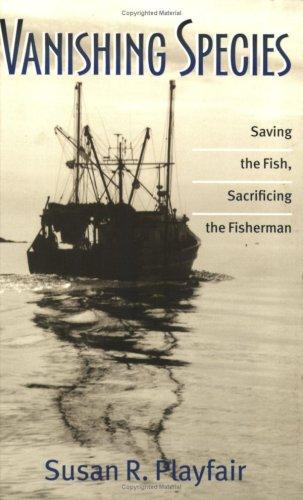 9781584654520: Vanishing Species: Saving the Fish, Sacrificing the Fisherman