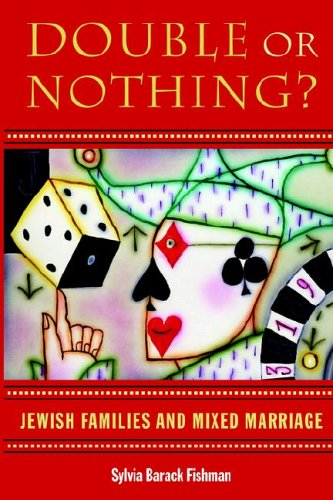 9781584654605: Double or Nothing?: Jewish Families and Mixed Marriage (Brandeis Series in American Jewish History, Culture, and Life & HBI Series on Jewish Women)