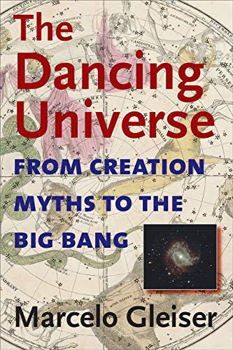 9781584654667: The Dancing Universe: From Creation Myths to the Big Bang (Understanding Science & Technology)