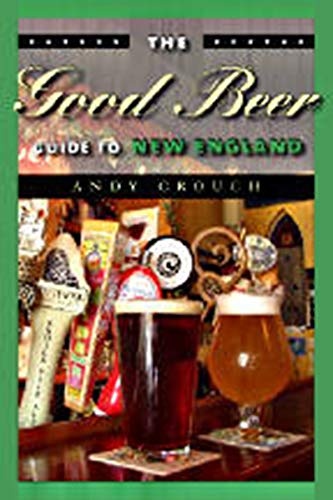 9781584654698: The Good Beer Guide to New England