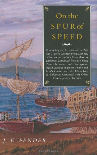 9781584654759: On the Spur of Speed: Continuing the Account of the Life and Times of Geoffrey Frost, Mariner, of Portsmouth, in New Hampshire, as Faithfully ... (Hardscrabble Books–Fiction of New England)